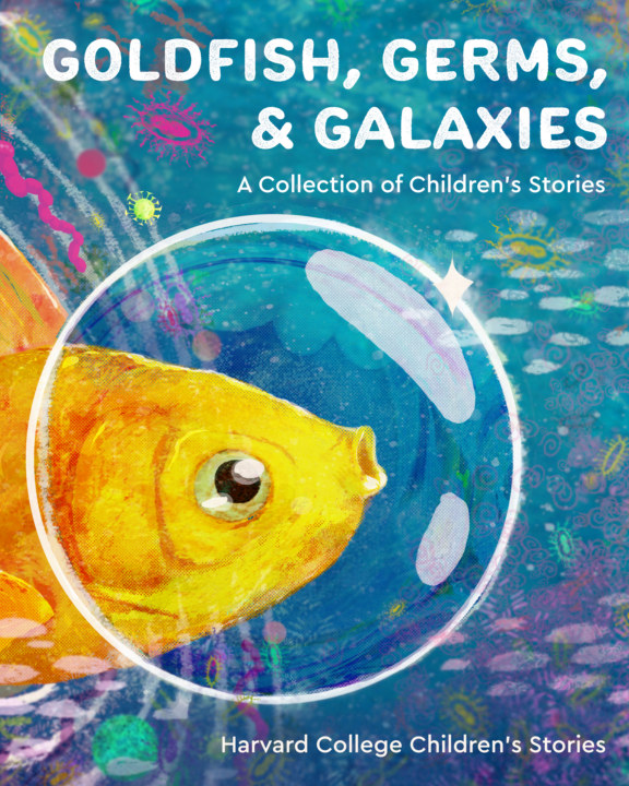 View Goldfish, Germs, and Galaxies: A Collection of Children's Stories by Harvard Children's Stories