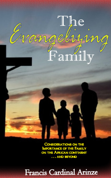 View The Evangelizing Family by Francis Cardinal Arinze