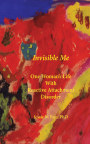 Invisible Me: One Woman's Life with Reactive Attachment Disorder book cover