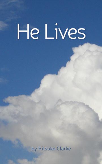 Ver He Lives por Ritsuko Clarke