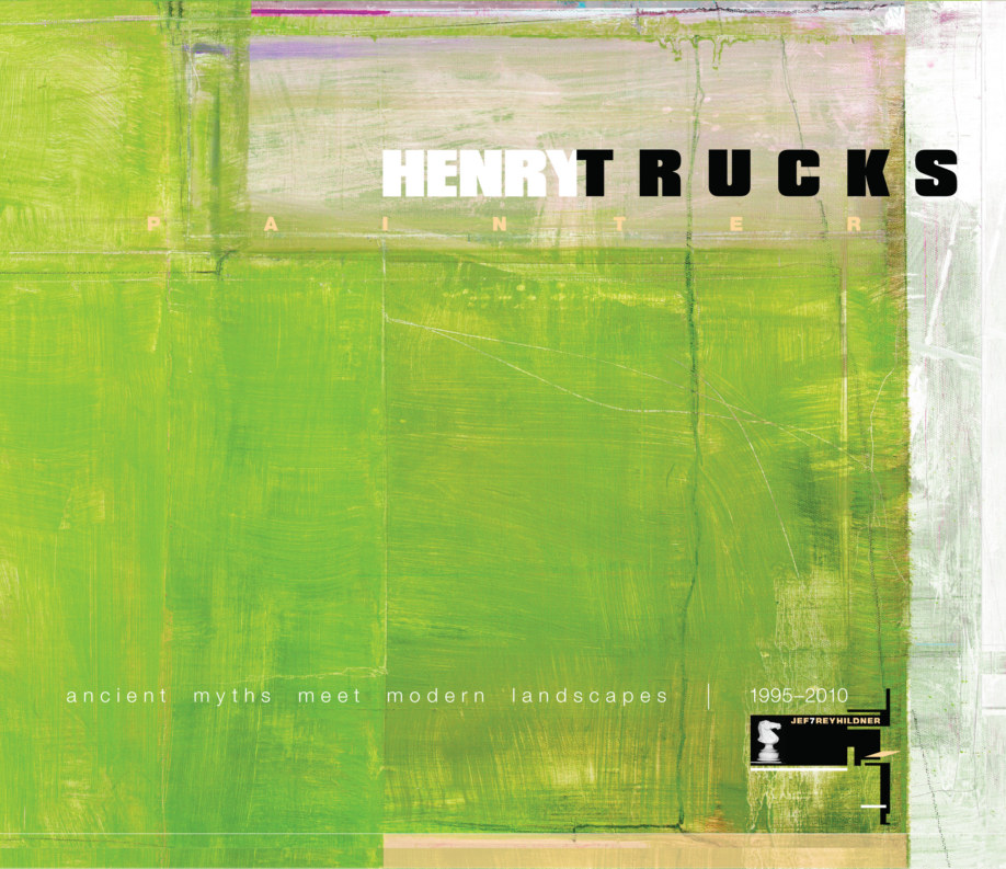 View HENRY TRUCKS — PAINTER : ancient myths meet modern landscapes by JEF7REY HILDNER