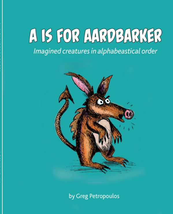 View A is for Aardbarker by Greg Petropoulos