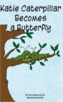 Katie Caterpillar Becomes a Butterfly book cover