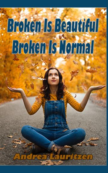 Ver Broken Is Beautiful, Broken Is Normal por Andrea Lauritzen
