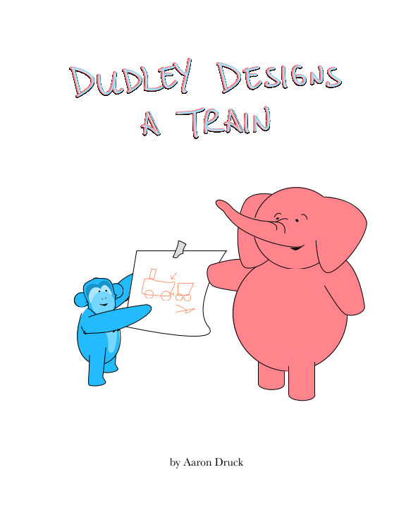 View Dudley designs a train (softcover) by Aaron L Druck