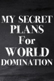 My Secret Plans for World Domination book cover