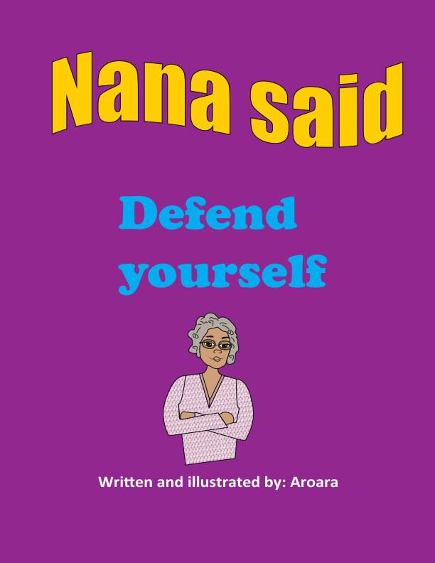 View Nana said -Defend yourself by Aroara