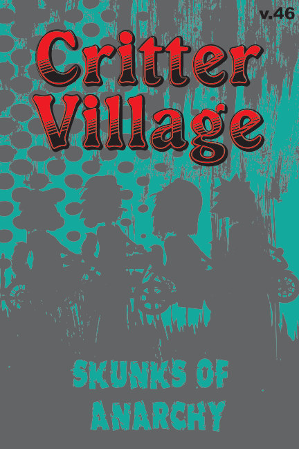 Visualizza Critter Village: Skunks of Anarchy (PG-ish) di Sodally Tober Productions