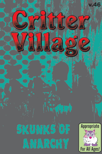 Visualizza Critter Village: Skunks of Anarchy (All Ages) di Sodally Tober Productions