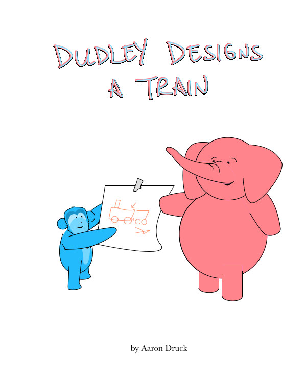 View Dudley designs a train (hardcover) by Aaron L Druck
