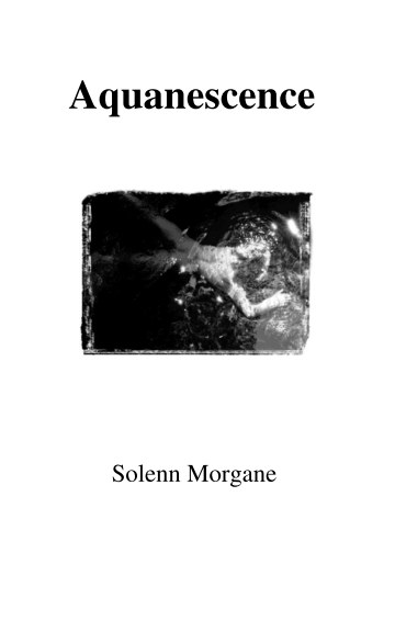 View Aquanescence by Solenn Morgane