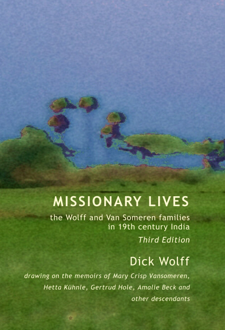 View Missionary Lives by Dick Wolff