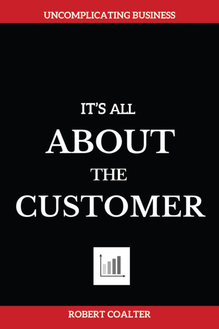 View It's All About The Customer by Robert Coalter