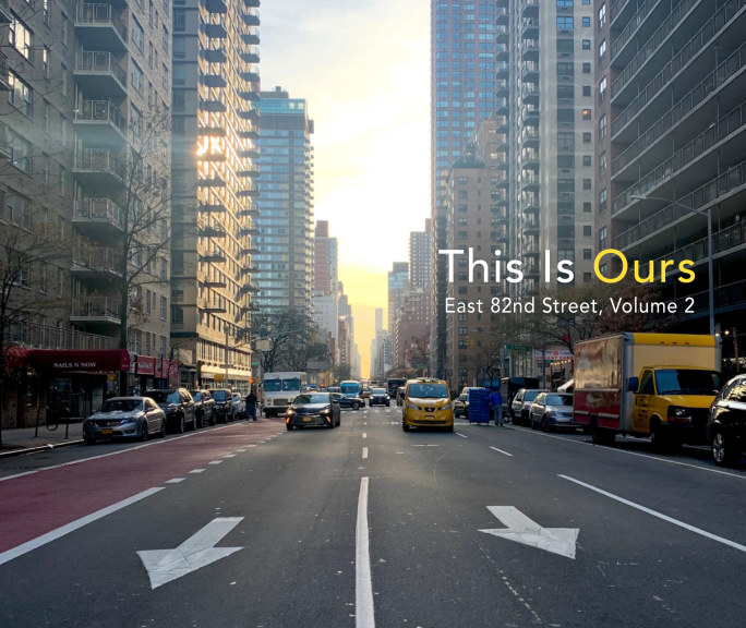View This Is Ours: East 82nd St., Volume 2 by e2 education and environment