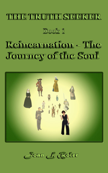 View The Truth Seeker : Book 1 : Reincarnation - The Journey of the Soul by Joan L Boler