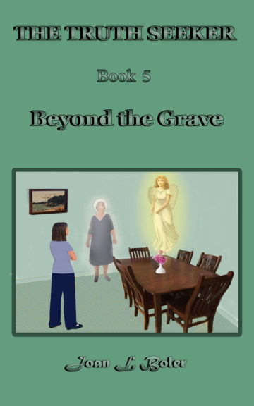 View THE TRUTH SEEKER : Book 5 : Beyond The Grave by Joan L Boler