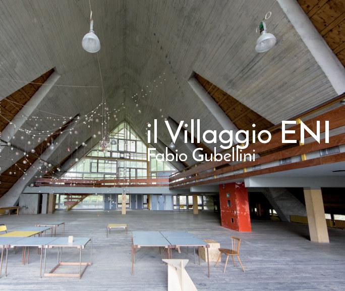View Il villaggio ENI by Fabio Gubellini