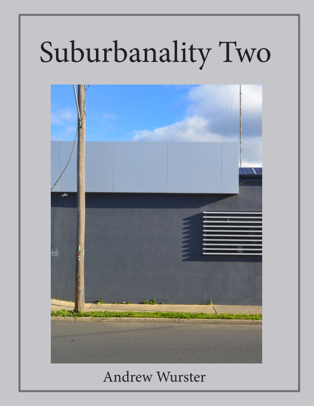 View Suburbanality by Andrew Wurster
