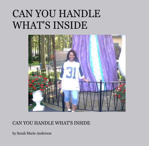 View Can  you handle what's inside by Sarah Marie Anderson