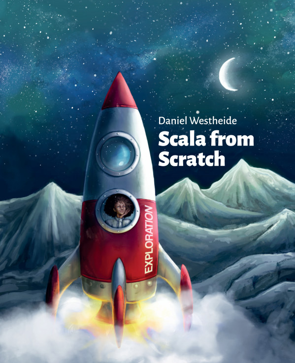 View Scala from Scratch: Exploration by Daniel Westheide