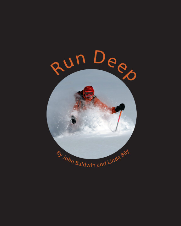View Run Deep by John Baldwin and Linda Bily