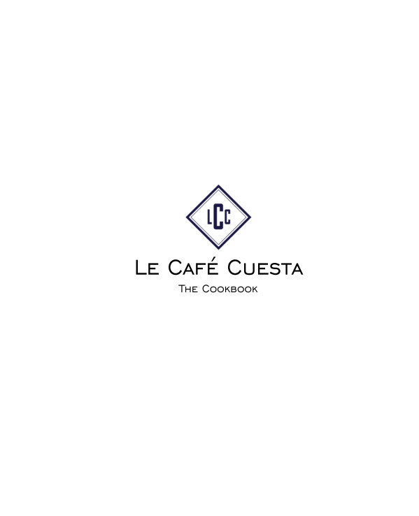 View Le Cafe Cuesta: The Cookbook by Roman X. Cuesta