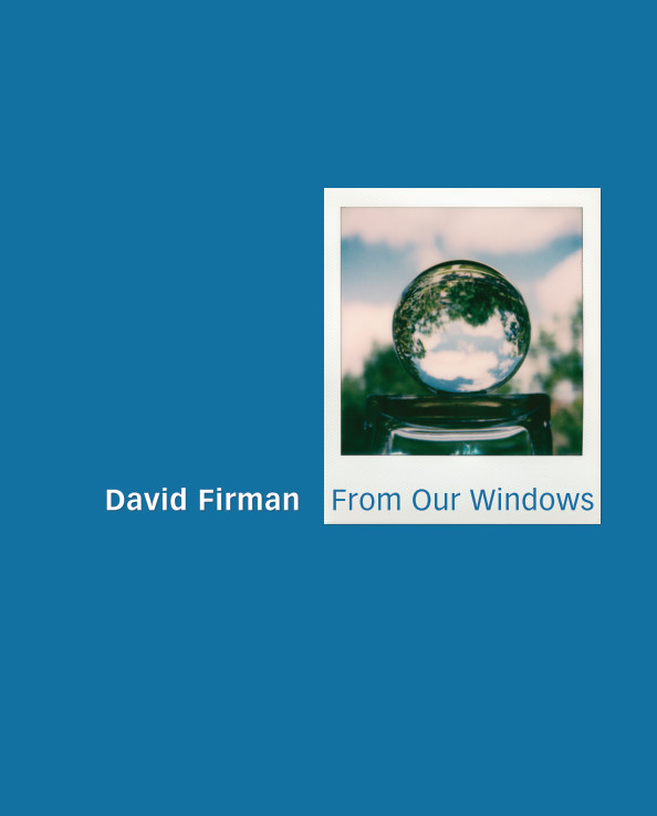 View From Our Windows by David Firman
