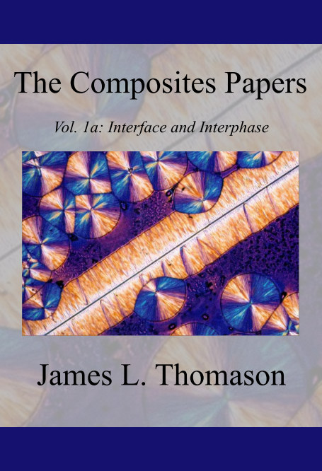 View The Composite Papers, Volume 1A: Interface and Interphase by James L. Thomason