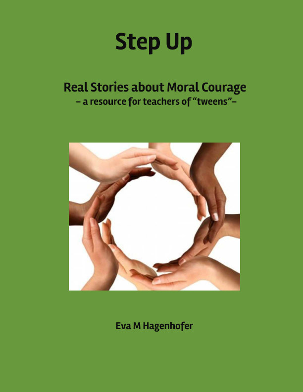 View Step Up - Real Stories about Moral Courage by Eva M. Hagenhofer