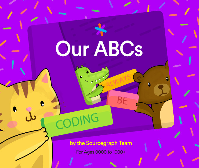 Bekijk Our ABCs:  Always Be Coding op The Sourcegraph Team