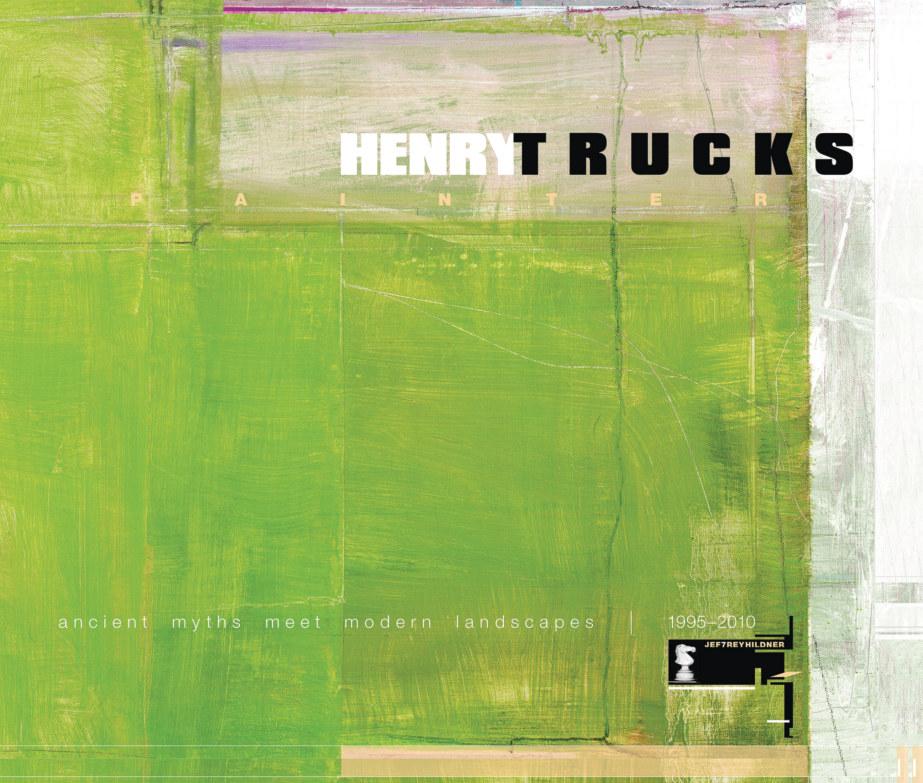View HENRY TRUCKS — PAINTER : ancient myths meet modern landscapes by JEF7REY HILDNER
