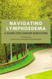 Navigating Lymphoedema - A Guide for Cancer Survivors book cover
