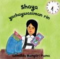 Shaya yachaywasiman rin / Shaya Goes to School (Quechua) book cover