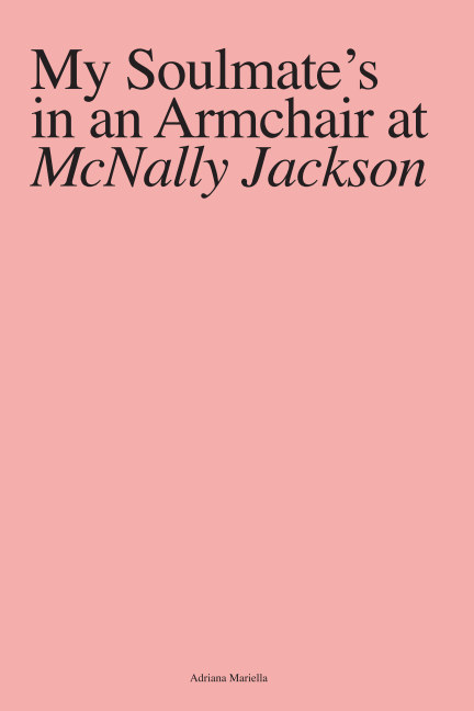 View My Soulmate's in an Armchair at McNally Jackson by Adriana Mariella