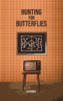 Hunting for Butterflies book cover