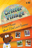 Critter Village: IDK What I Did Last Summer (PG-ish) book cover