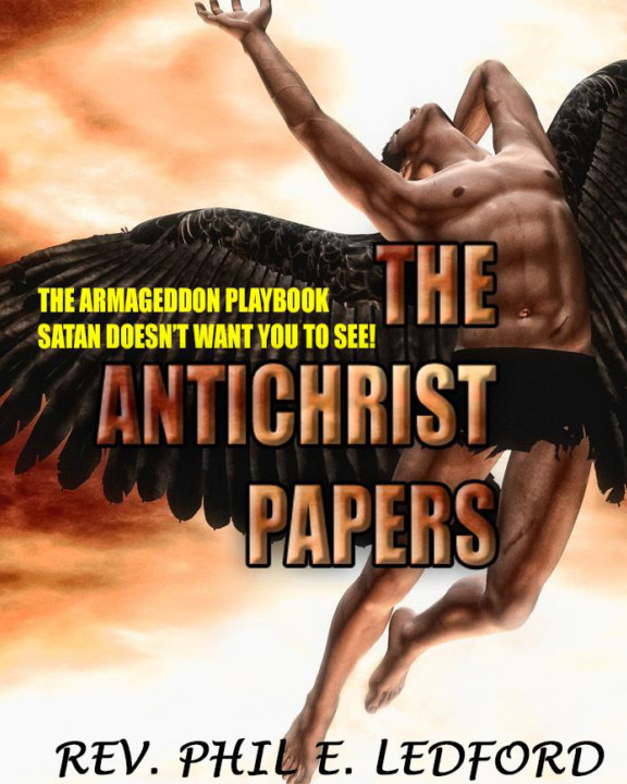 View The Antichrist Papers by Rev. Phil E. Ledford