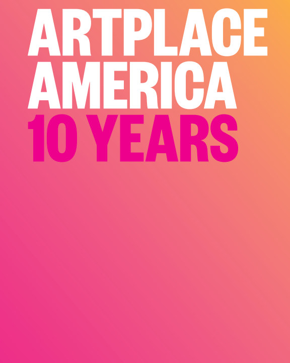 View ArtPlace: 10 Years by ArtPlace America
