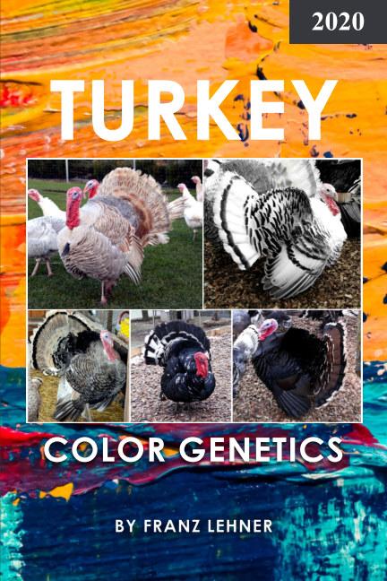View Turkey Color Genetics by Franz Lehner