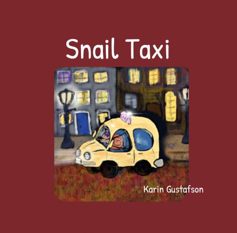 View Snail Taxi by Karin Gustafson