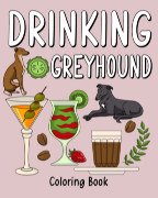 Drinking Greyhound Coloring Book book cover