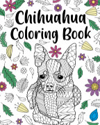 Chihuahua Coloring Book book cover