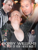 Bobby Williams - The Story of How I Never Made It book cover