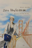 Zero litre/16 000 km  Journal de voyage book cover