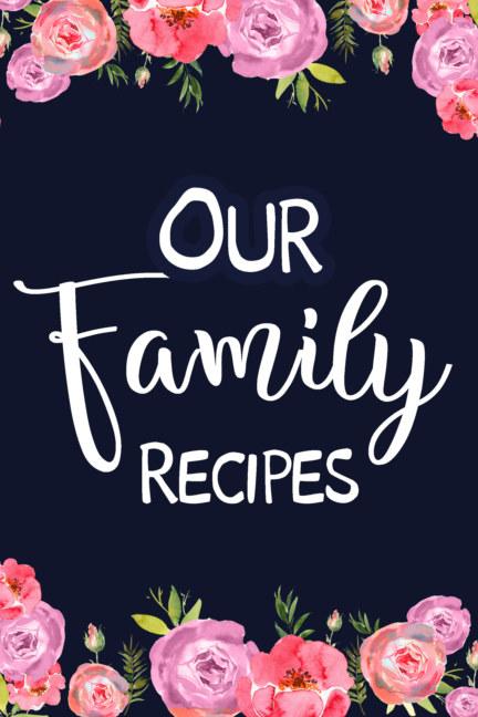 Ver Our Family Recipes por PaperLand