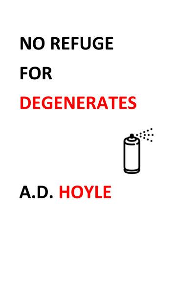 Bekijk No Refuge for Degenerates op A D Hoyle