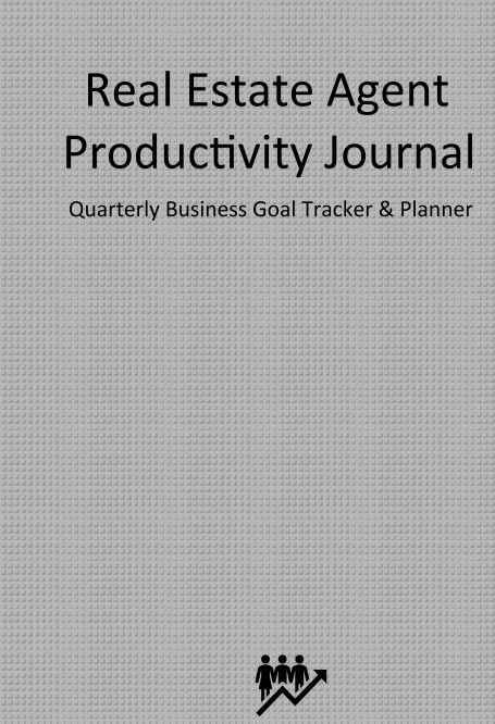View The Real Estate Agent Productivity Journal by Rick Harrison