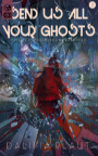 Send Us All Your Ghosts book cover
