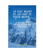 If you want it, go get it. Your move. book cover