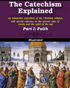 The Catechism Explained, Part I: Faith book cover